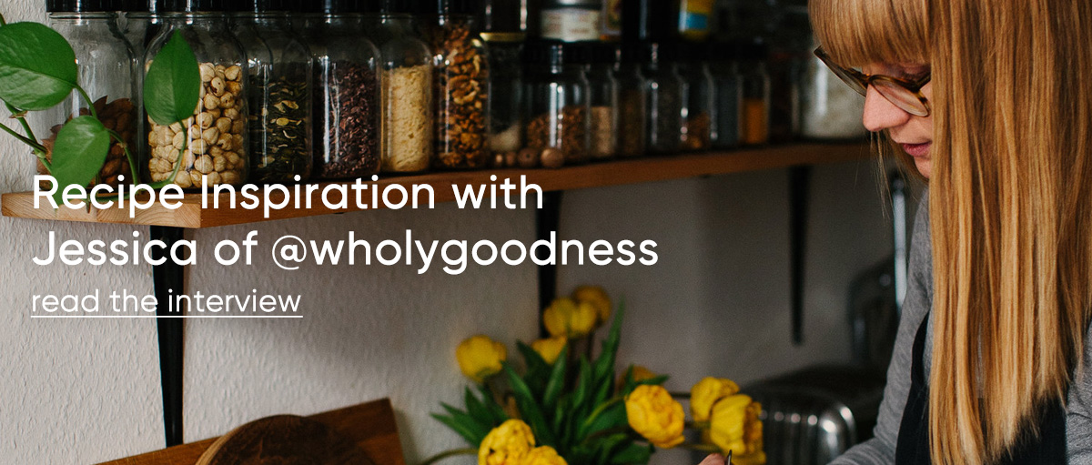 Recipe Inspiration with Jessica of @wholygoodness